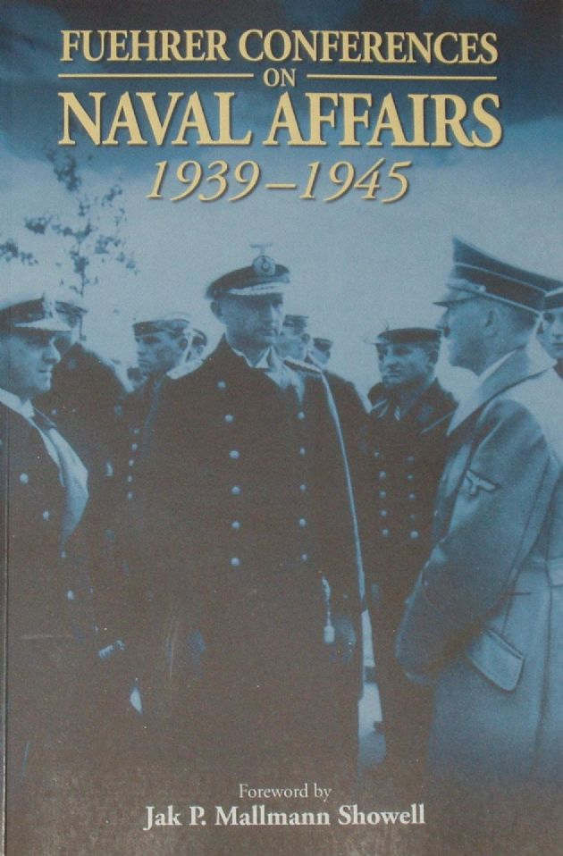 Fuehrer Conferences on Naval Affairs 1939-1945
